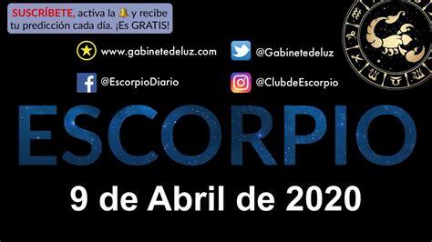 Horóscopo Diario   Escorpio   9 de Abril de 2020   YouTube