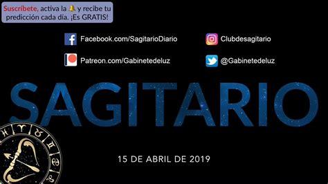 Horóscopo Diario   Sagitario   15 de Abril de 2019   YouTube