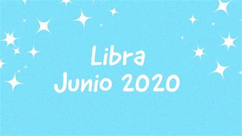 HORÓSCOPO LIBRA JUNIO 2020  UN MES DE ÉXITOS    YouTube