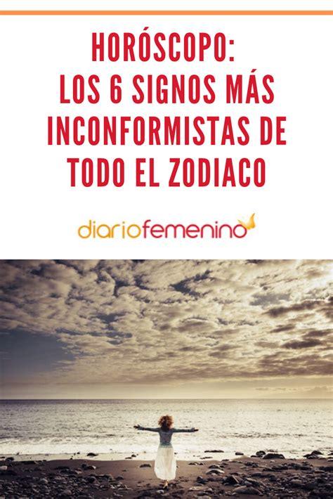 Horóscopo: Los 6 signos MÁS inconformistas de todo el ...