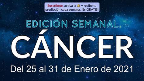 Horóscopo Semanal   Cáncer   Del 25 al 31 de Enero de 2021 ...