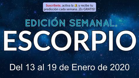 Horóscopo Semanal   Escorpio   Del 13 al 19 de Enero de ...