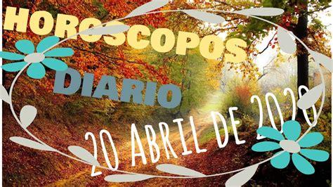 horoscopos DIARIO Lunes 20 de abril de 2020 dinero ...