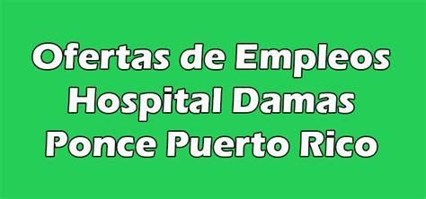 Hospital Damas Ponce Empleos Bolsa de Trabajo 2020