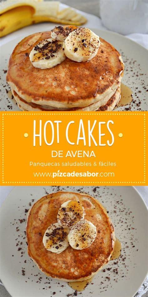 Hot cakes de avena  panquecas  | Receta | Panqueques ...