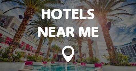 HOTELS NEAR ME   Find Hotels Near Me Locations Quick and Easy!