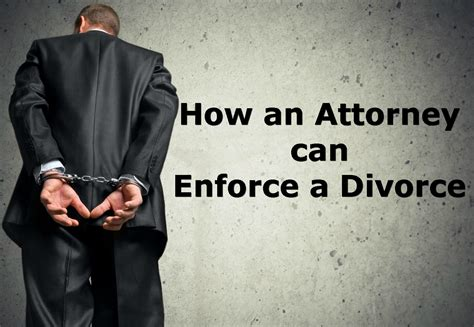 How A Divorce Attorney Can Help Enforce Divorce Orders ...