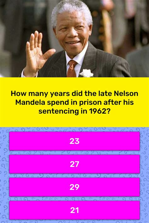 How many years did the late Nelson...   Trivia Answers ...