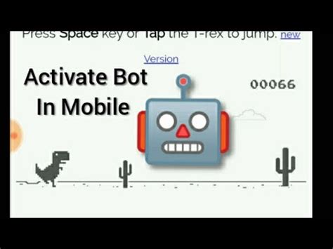 How to Add Bot  in Chrome Dino in Mobile || T rex Run ...