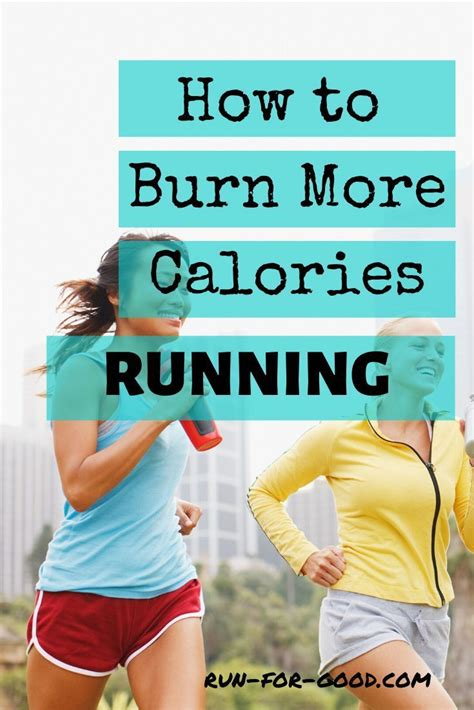 How to Burn More Calories Running   Run For Good in 2020 ...