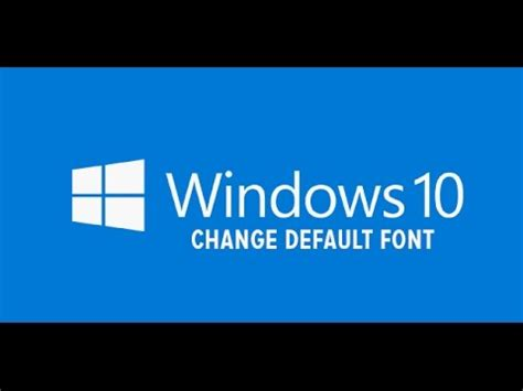 How to change Font Type on Windows 10   YouTube