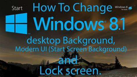 How To Change Windows 8.1 desktop Background, Modern UI ...