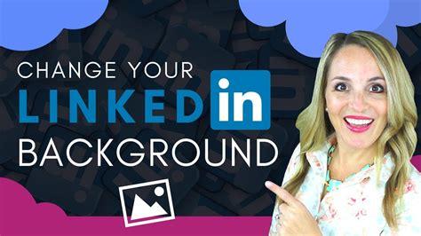 How To Change Your LinkedIn Background Photo   LinkedIn ...