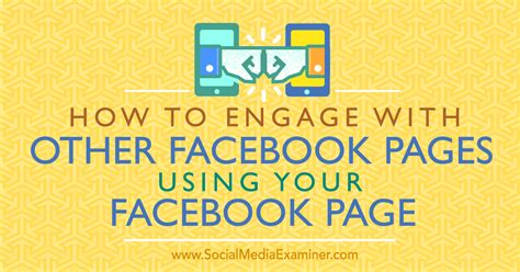 How to Engage With Other Facebook Pages Using Your ...