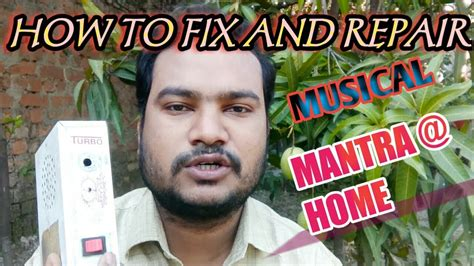 HOW TO FIX AND REPAIR MUSICAL MANTRA @ HOME. MUST WATCH ...