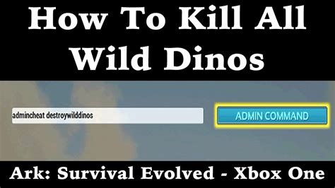 How To Kill All Wild Dinos   Ark: Survival Evolved   Xbox ...