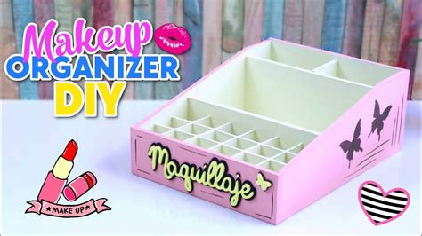 HOW TO MAKE DIY EASY AND USEFUL MAKEUP ORGANIZER MADE WITH ...