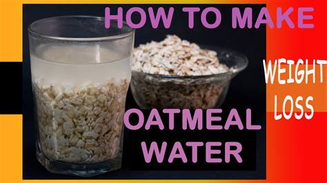 how to make oatmeal water and how to take weight loss ...