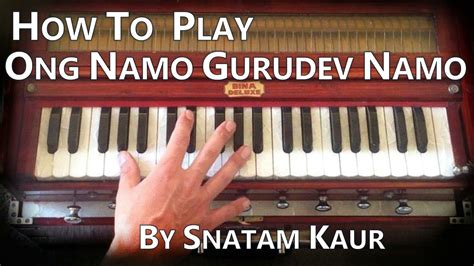 How to play Ong Namo Gurudev Namo by Snatam Kaur on ...