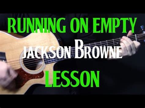 how to play  Running On Empty  on guitar by Jackson Browne ...