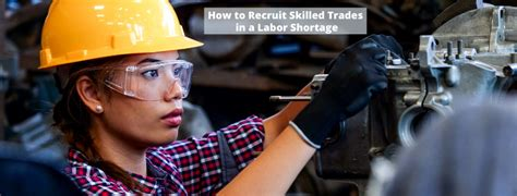 How to Recruit Skilled Trades in a Labor Shortage ...