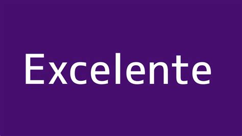 How to say Excellent in Spanish   YouTube