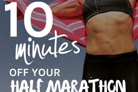 How to Take 10 Minutes Off Your Half Marathon Time  Run to ...