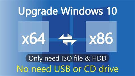 How to upgrade windows 10 32 bit to 64 bit or 64 bit to 32 ...