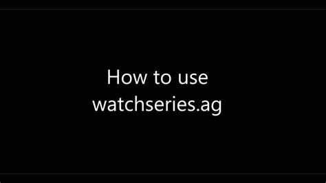 How to use watchseries.ag   watch series online for free ...
