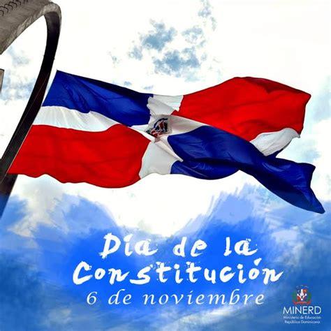 Hoy 6 de noviembre dia de la Constitución Dominicana ...