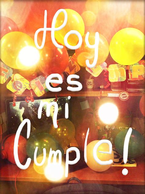 HOY ES MI CUMPLE   frases   Feliz cumpleaños, Frases ...