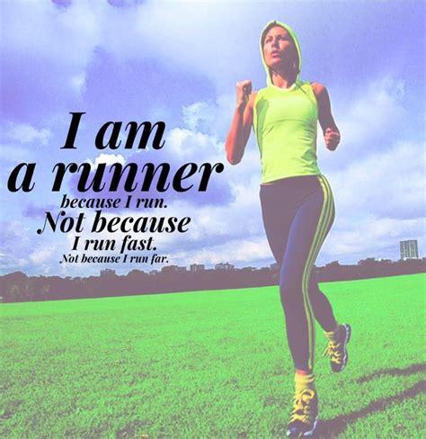 I am a runner because I run. Not because I run fast. Not ...