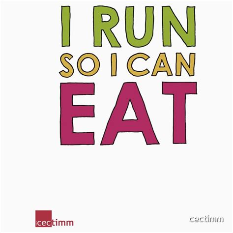 I Run So I Can Eat  T Shirts & Hoodies by cectimm | Redbubble