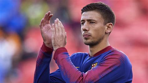 I Wouldn't Have Played : Barcelona Star Clement Lenglet ...