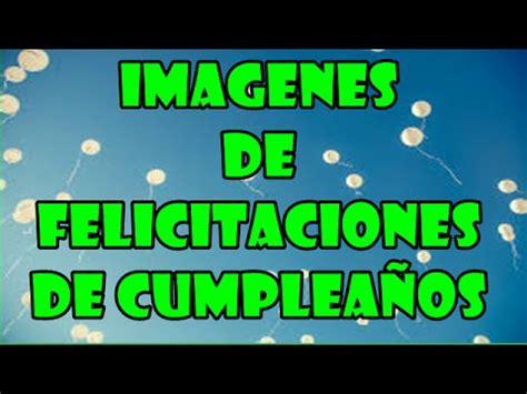Imágenes De Felicitaciones De Cumpleaños, Frase De ...