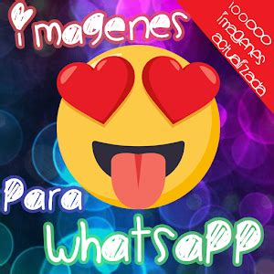 Imágenes para Whatsapp   Android Apps on Google Play