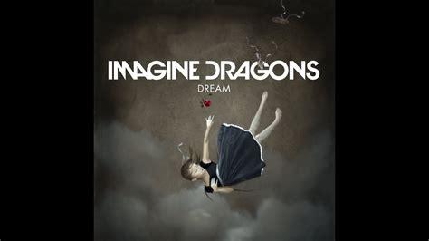 Imagine Dragons   Dream  Lyrics    YouTube
