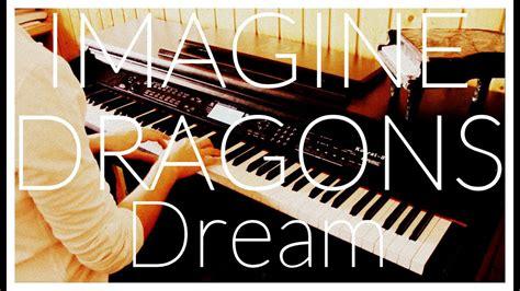 Imagine Dragons   Dream  Smoke + Mirrors   Piano Cover ...