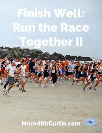 In  Finish Well: Run the Race Together II,  Meredith ...