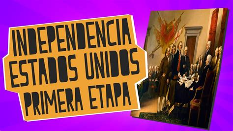 Independencia de Estados Unidos   Primera etapa   Historia ...