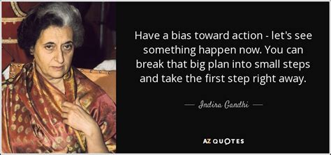 Indira Gandhi quote: Have a bias toward action   let s see ...