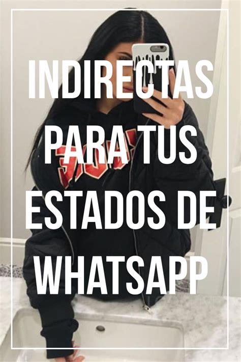 INDIRECTAS PARA TUS ESTADOS DE WHATSAPP   FRASES PARA ...