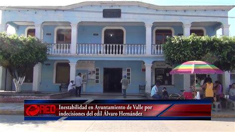 Inestabilidad en Ayuntamiento de Valle por indecisiones ...