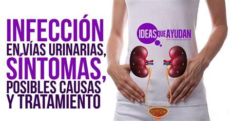 Infección en vías urinarias, síntomas, posibles causas y ...