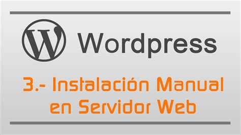 Instalación Manual de Wordpress en servidor web   YouTube