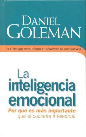 Inteligencia emocional. Por qué es más importante que el ...