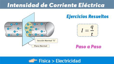 Intensidad de Corriente Eléctrica 【 Ejercicios Resueltos ...