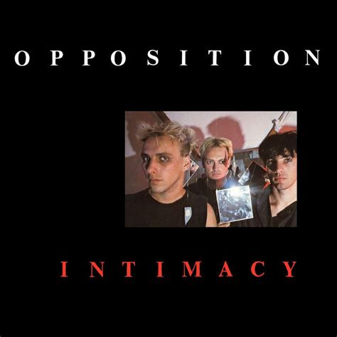 Intimacy by The Opposition   Music streaming, Intimacy, Album