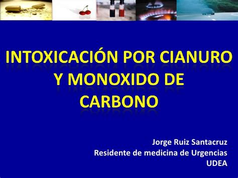 Intoxicación por Cianuro & Monoxido de Carbono