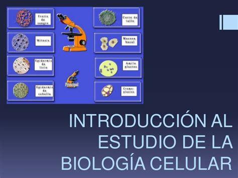 Introducción al estudio de la biología celular